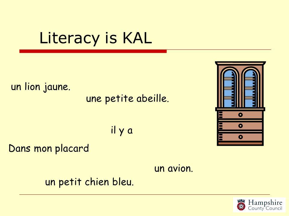 Literacy is KAL un lion jaune. une petite abeille. il y a
