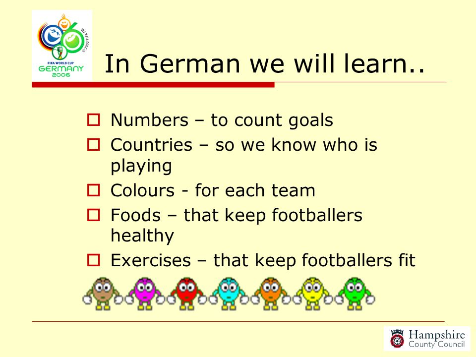 In German we will learn.. Numbers – to count goals