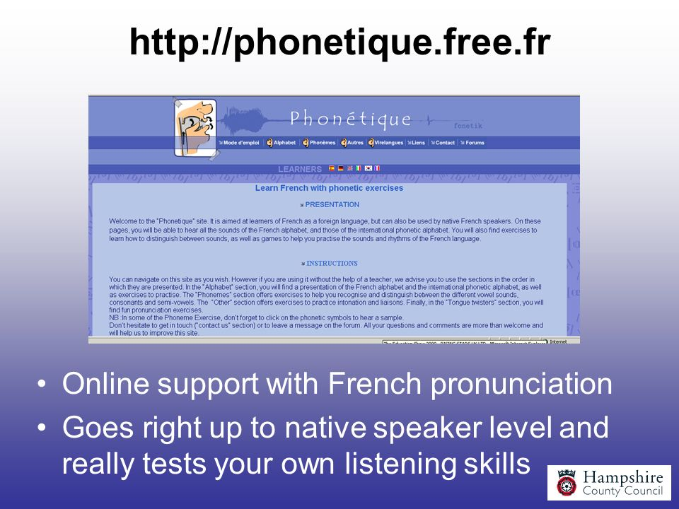http://phonetique.free.fr Online support with French pronunciation