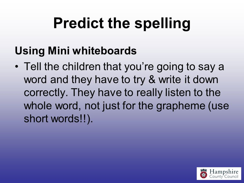 Predict the spelling Using Mini whiteboards
