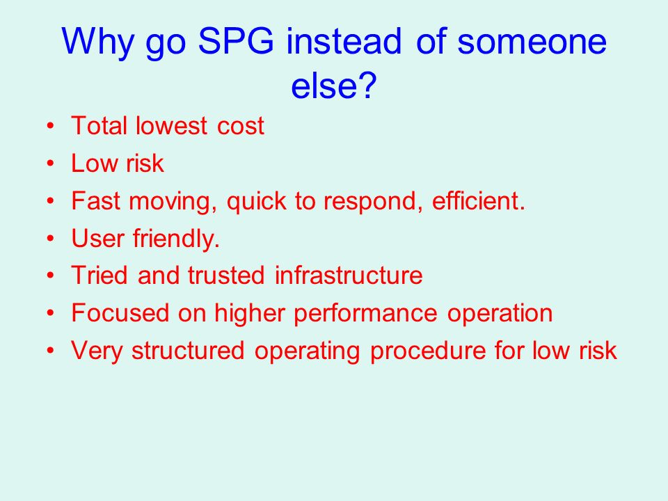 Why go SPG instead of someone else