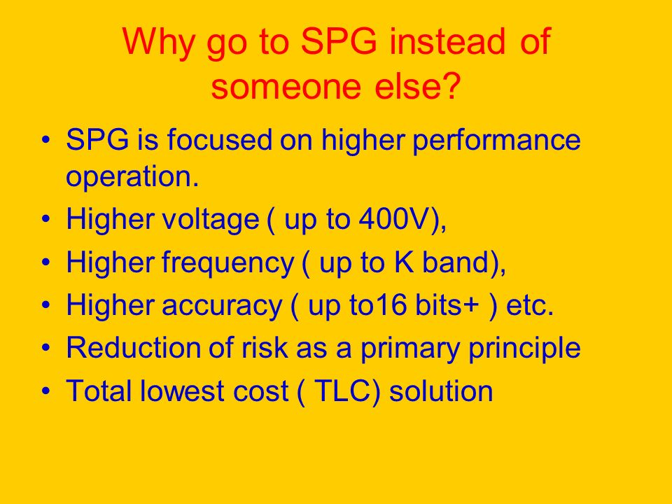Why go to SPG instead of someone else