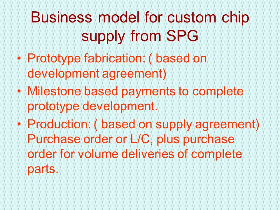 Business model for custom chip supply from SPG