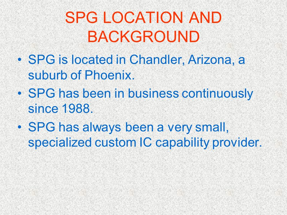 SPG LOCATION AND BACKGROUND