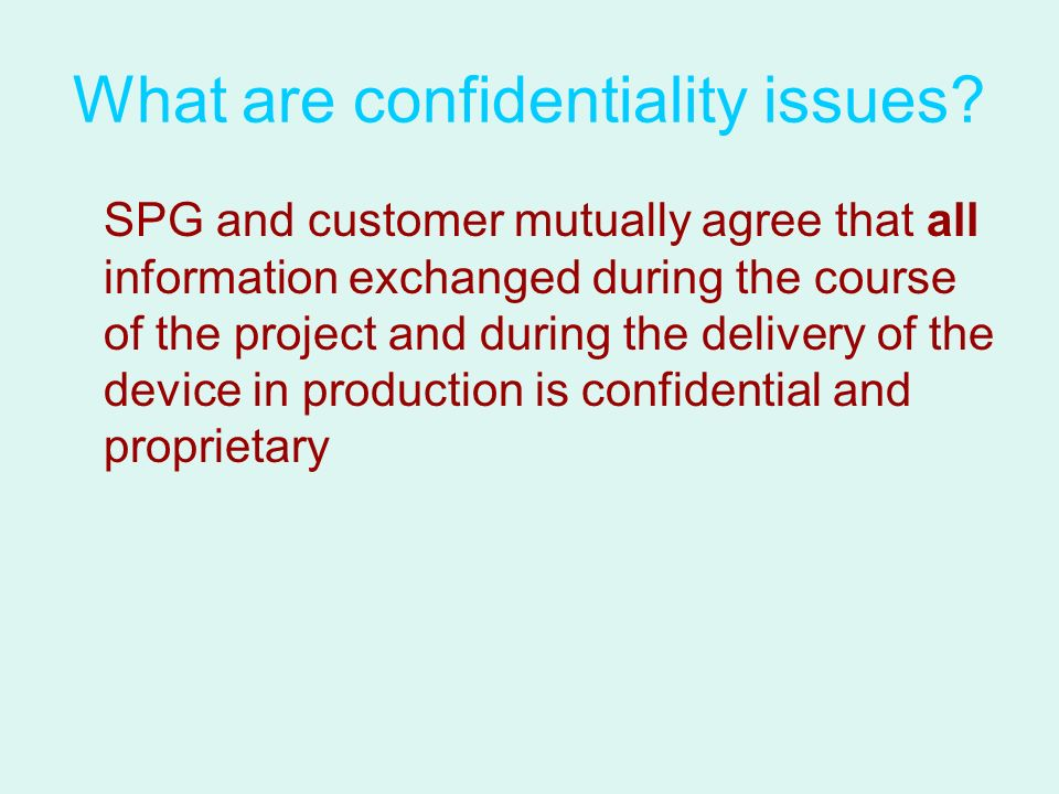 What are confidentiality issues