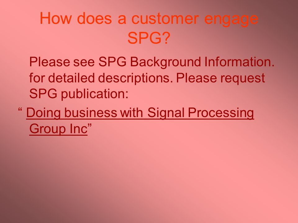 How does a customer engage SPG