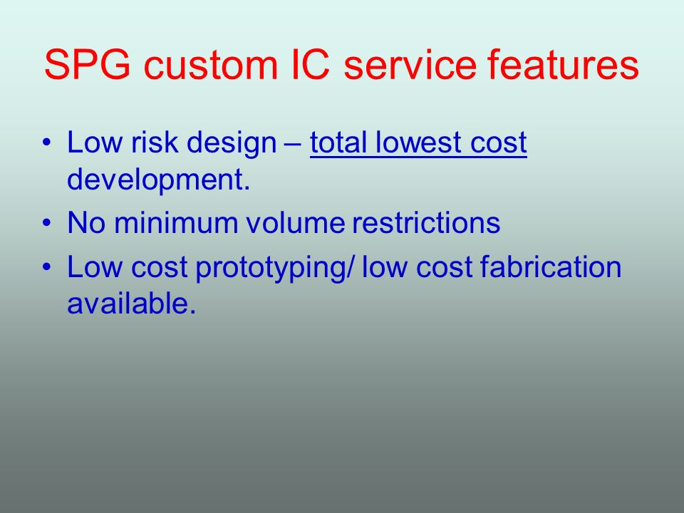 SPG custom IC service features