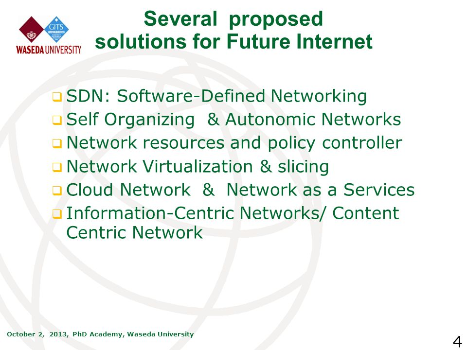 Several proposed solutions for Future Internet