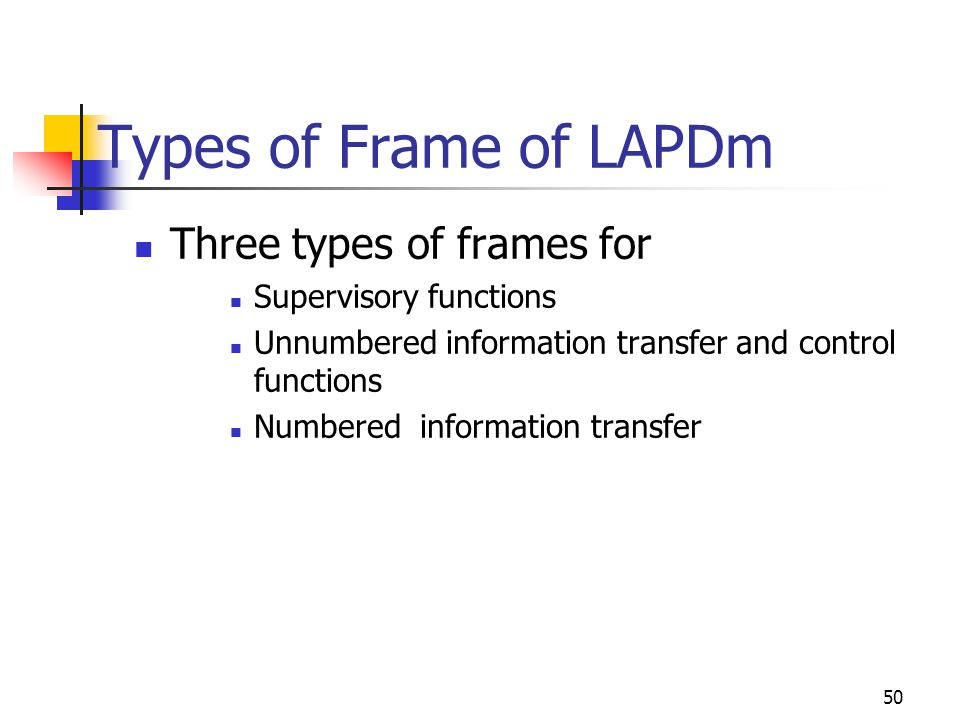 Types of Frame of LAPDm Three types of frames for