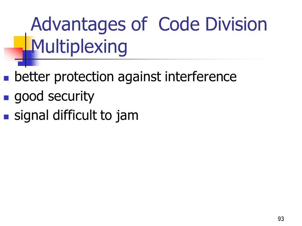 Advantages of Code Division Multiplexing