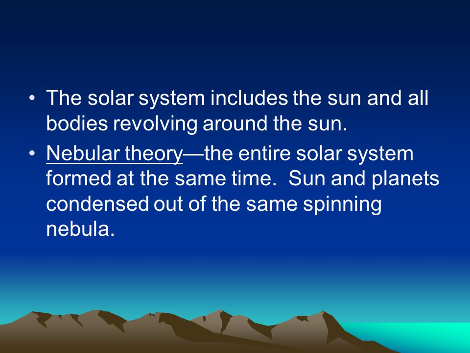 The solar system includes the sun and all bodies revolving around the sun.