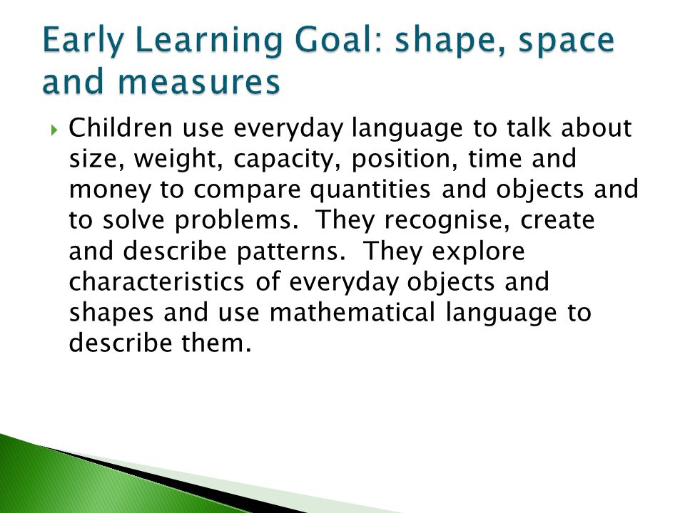Early Learning Goal: shape, space and measures