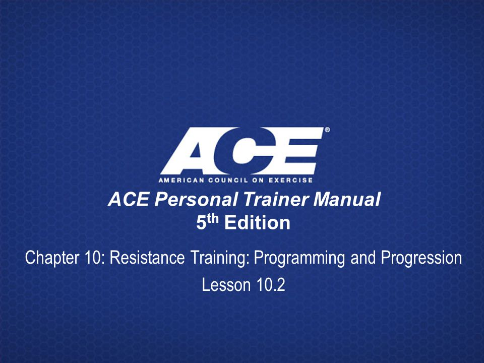 ace personal trainer manual 5th edition ppt video online download rh slideplayer com Ace Personal Trainer 4th Edition Ace Personal Trainer 4th Edition