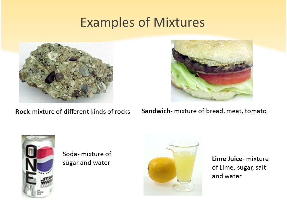 Examples of Mixtures Rock-mixture of different kinds of rocks