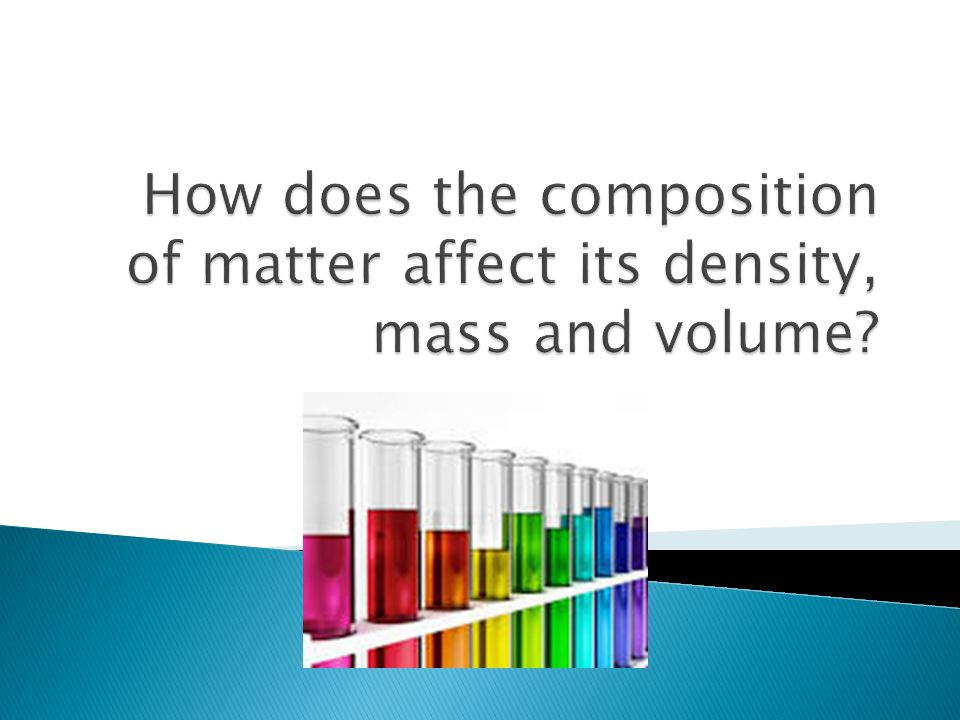 How does the composition of matter affect its density, mass and volume