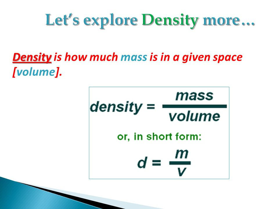 Let's explore Density more…