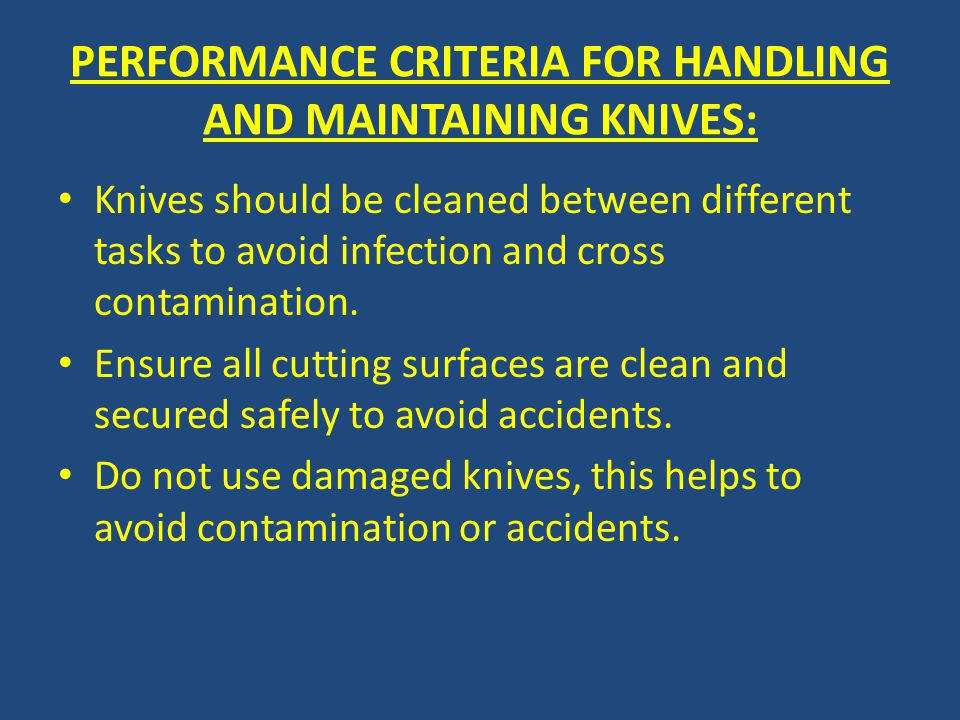 PERFORMANCE CRITERIA FOR HANDLING AND MAINTAINING KNIVES: