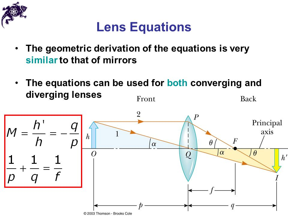 Lens Equations The geometric derivation of the equations is very similar to that of mirrors.