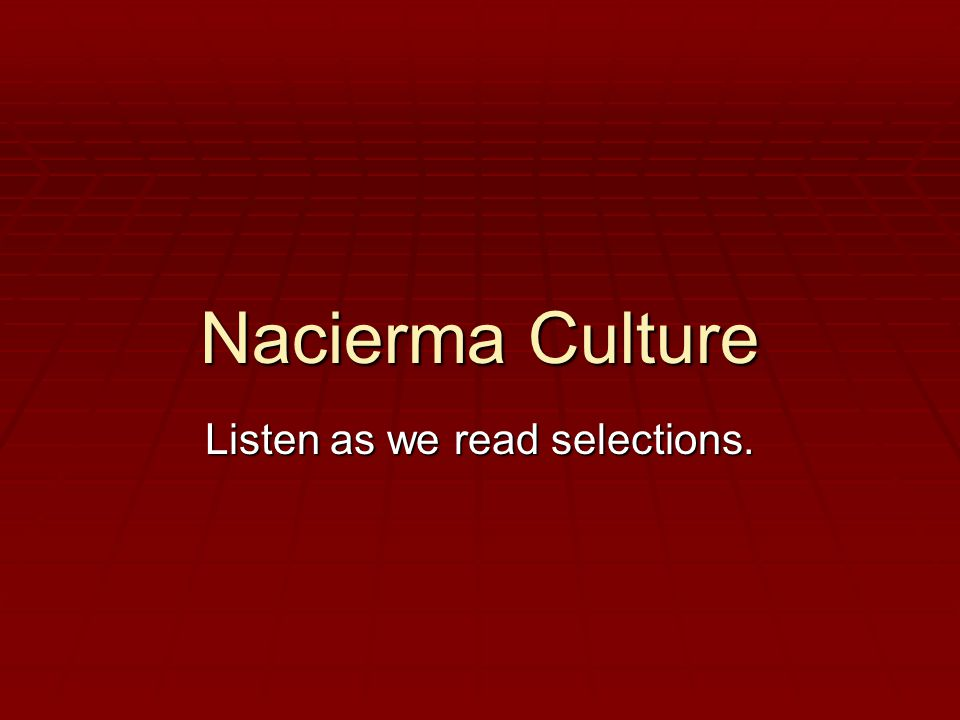 the nacierma tribe Transcript of the nacirema tribe they go to a practitioner called the medicine man they give him a big gift and in return they get an ancient writing that only other medicine man can understand.