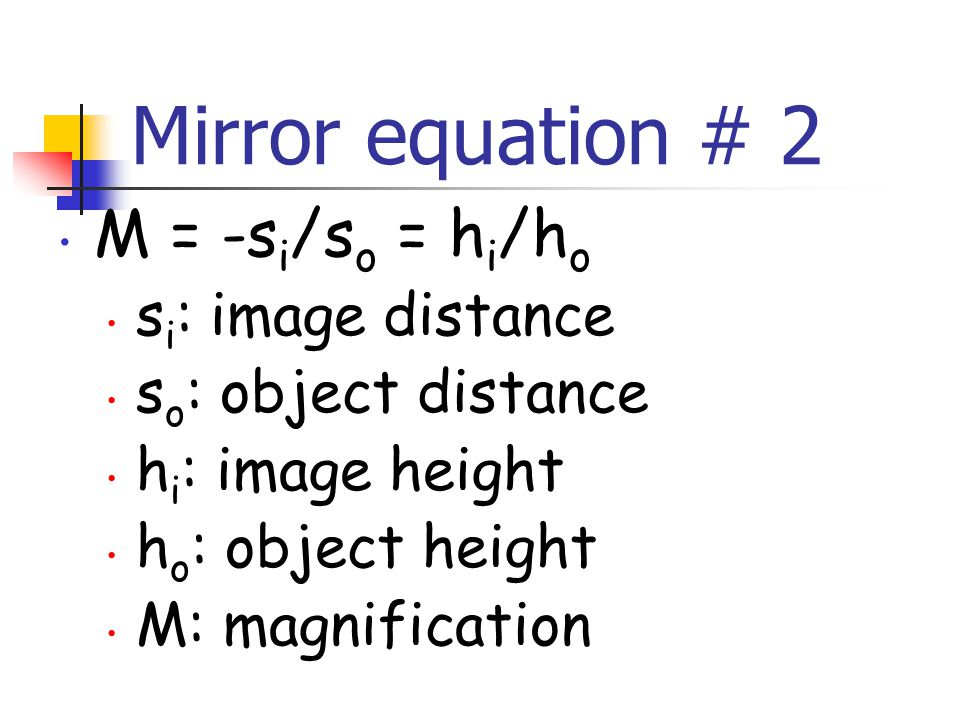 Optics the study of light ppt download for Mirror formula