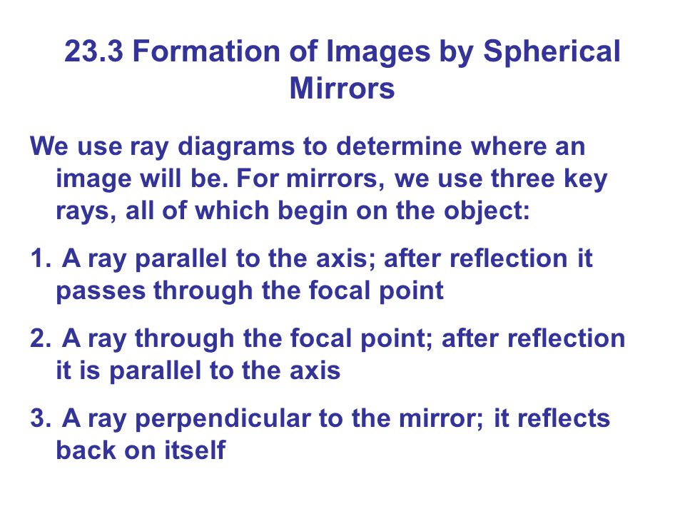 23.3 Formation of Images by Spherical Mirrors