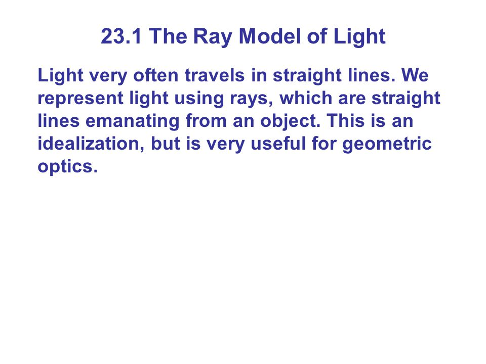 23.1 The Ray Model of Light