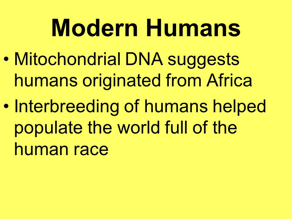 Modern Humans Mitochondrial DNA suggests humans originated from Africa