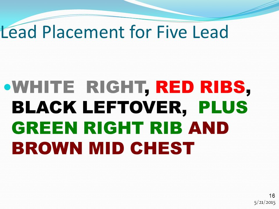 Lead Placement for Five Lead