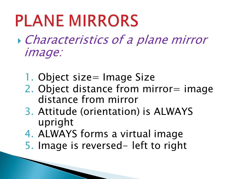 PLANE MIRRORS Characteristics of a plane mirror image: