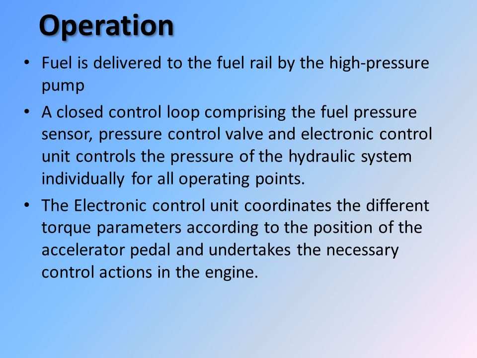 Operation Fuel is delivered to the fuel rail by the high-pressure pump