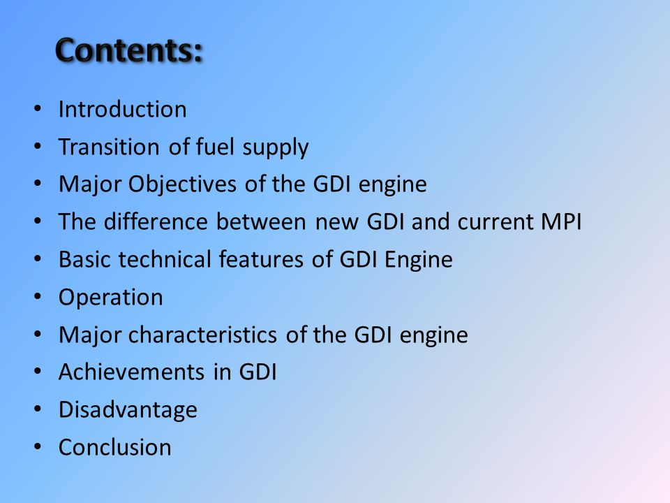Introduction Transition of fuel supply. Major Objectives of the GDI engine. The difference between new GDI and current MPI.