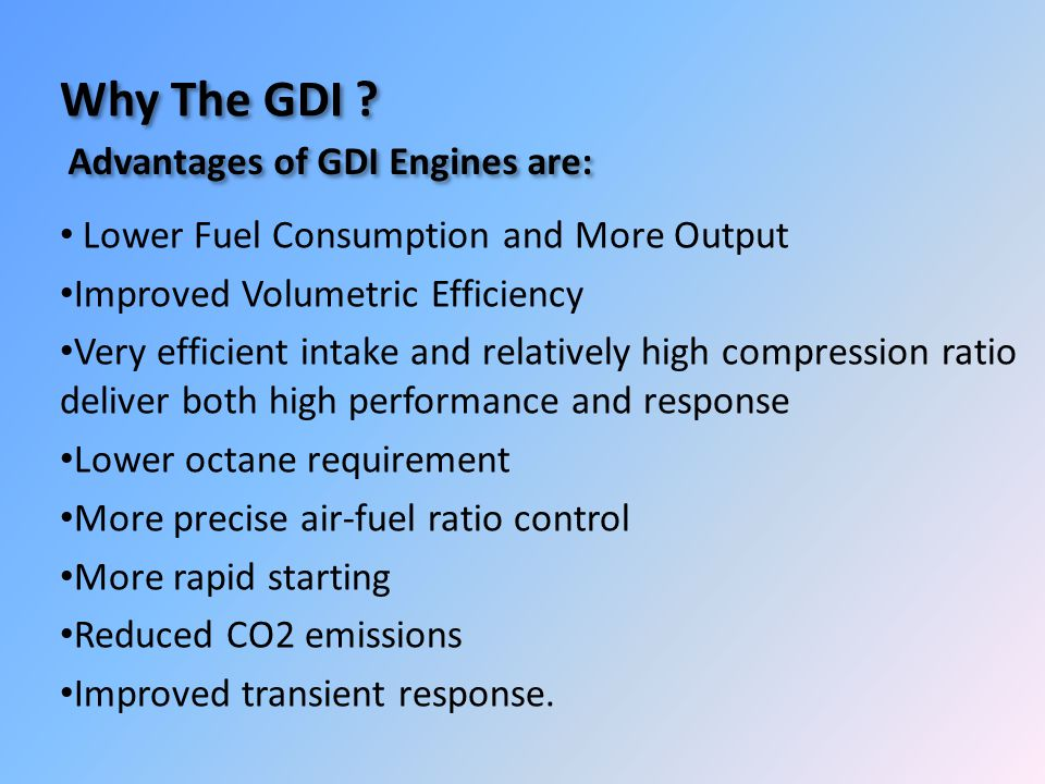 Why The GDI Advantages of GDI Engines are: