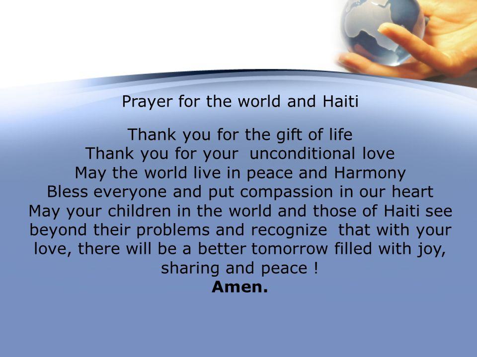 Prayer for the world and Haiti Thank you for the gift of life