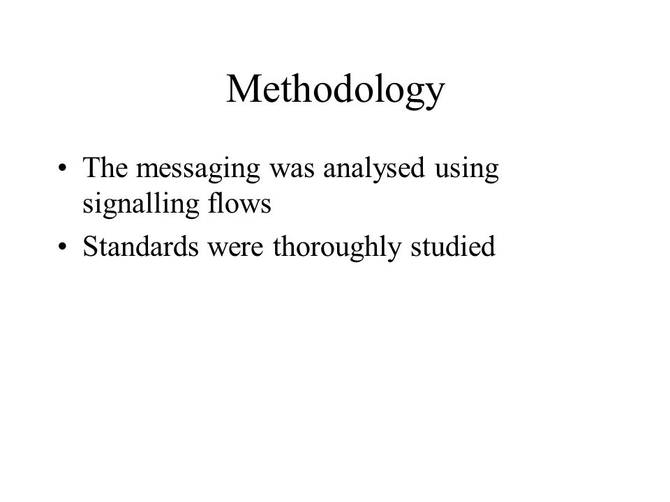 Methodology The messaging was analysed using signalling flows