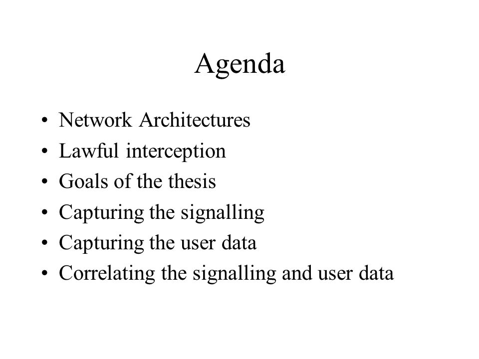 Agenda Network Architectures Lawful interception Goals of the thesis