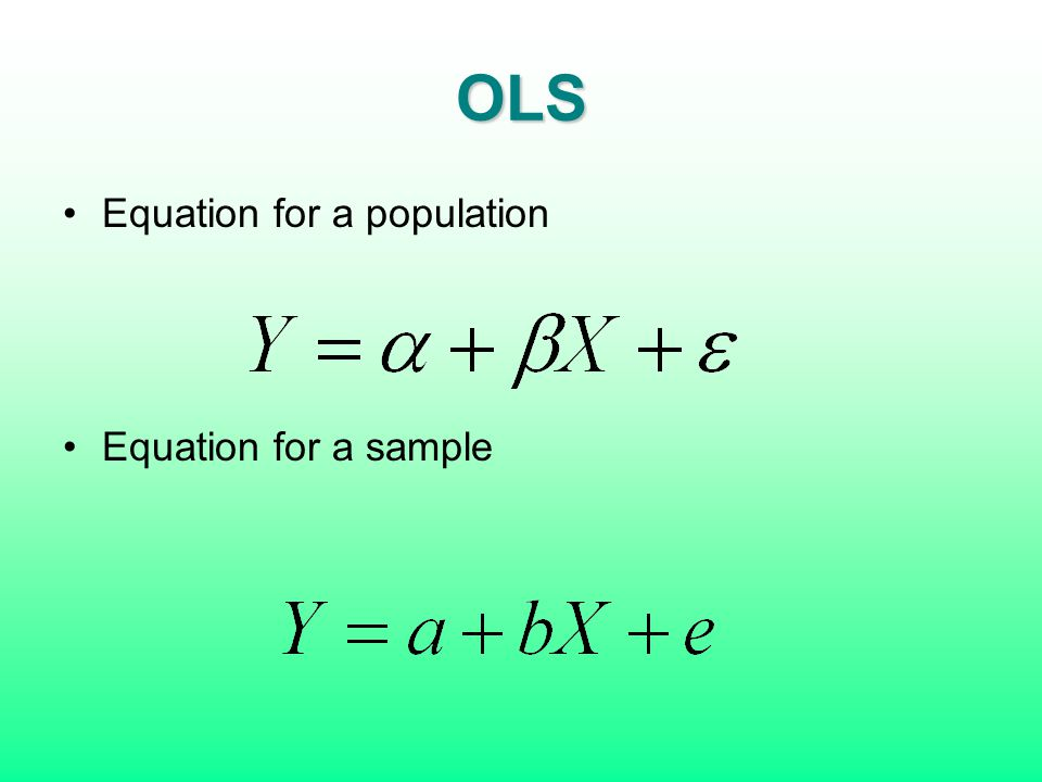 OLS Equation for a population Equation for a sample