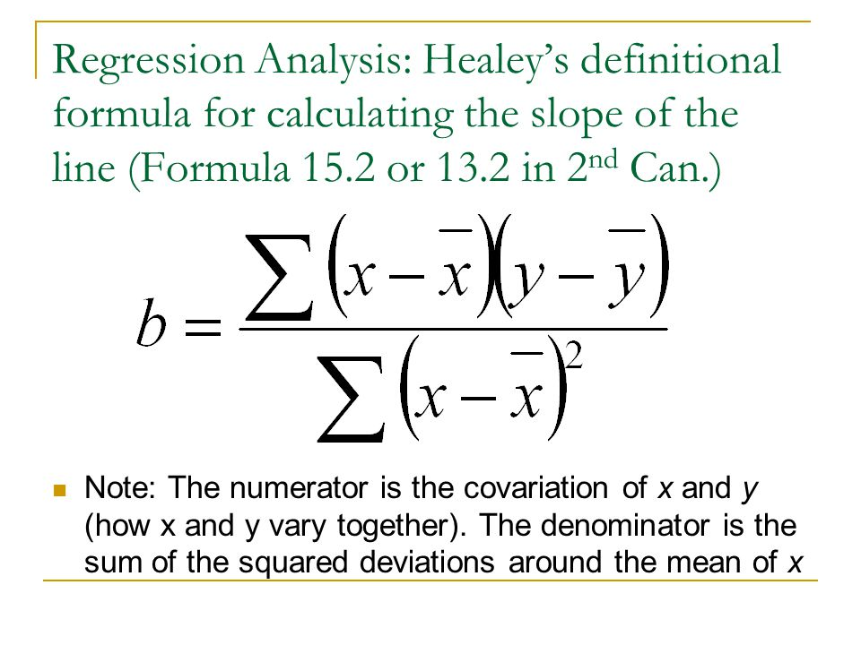 Regression Analysis: Healey's definitional formula for calculating the slope of the line (Formula 15.2 or 13.2 in 2nd Can.)