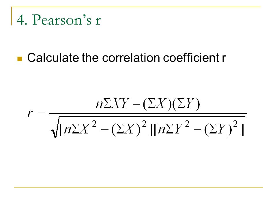 4. Pearson's r Calculate the correlation coefficient r