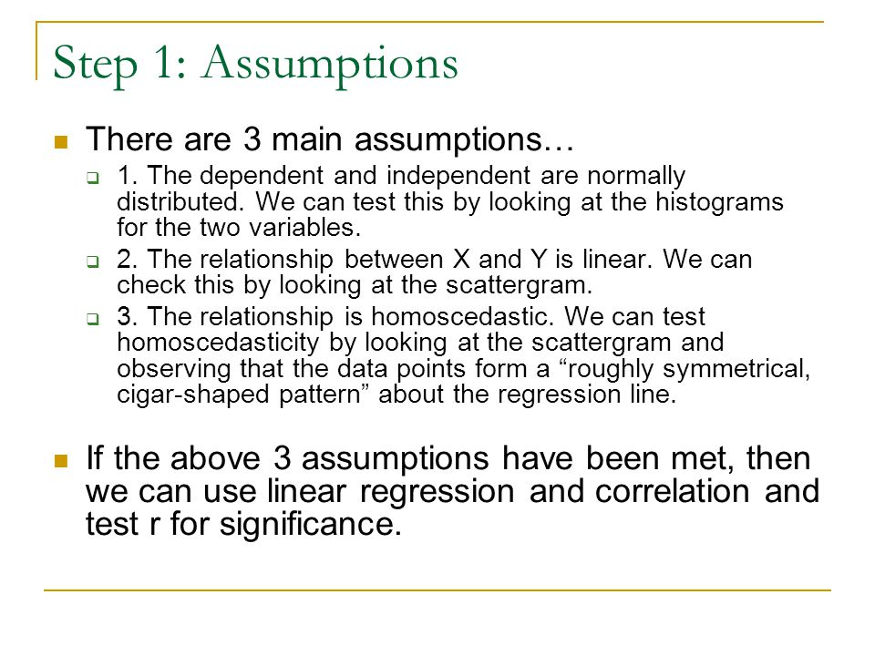 Step 1: Assumptions There are 3 main assumptions…