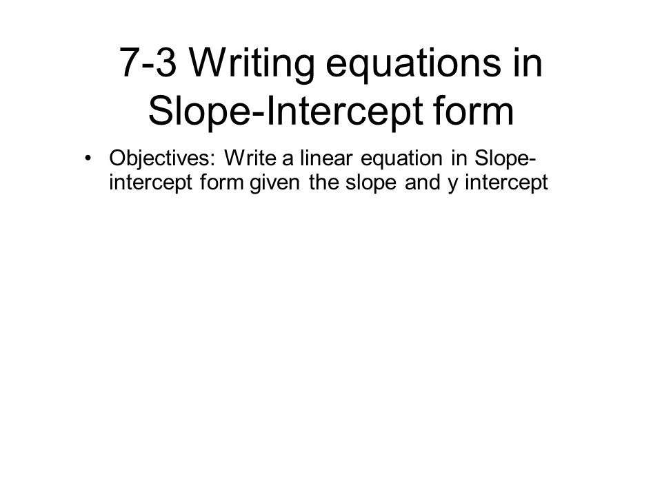 how to write a linear equation in slope intercept form