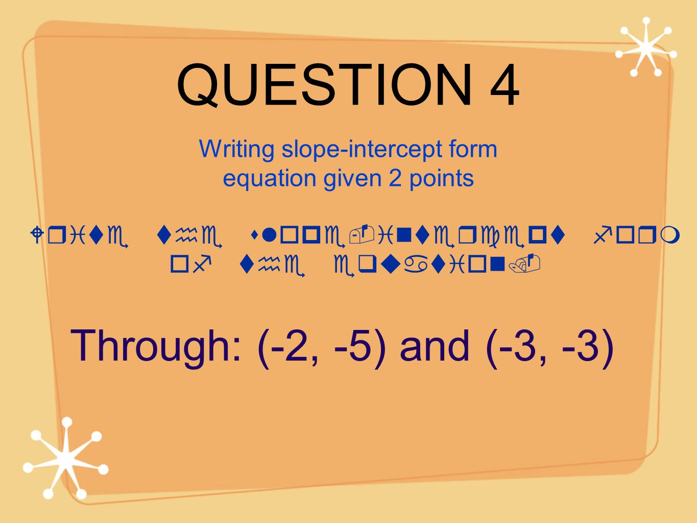 Find the slope of the line that passes through the following question 4 through 2 5 and 3 falaconquin
