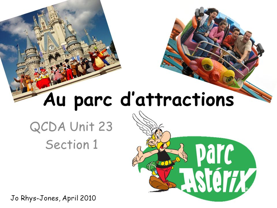 Au parc d'attractions QCDA Unit 23 Section 1 Jo Rhys-Jones, April 2010