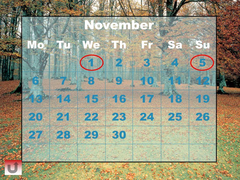November Mo Tu We Th Fr Sa Su 1 2 3 4 5 6 7 8 9 10 11 12 13 14 15 16