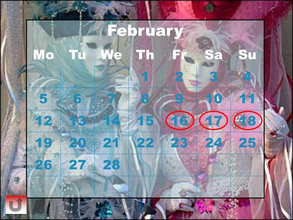 February Mo Tu We Th Fr Sa Su 1 2 3 4 5 6 7 8 9 10 11 12 13 14 15 16