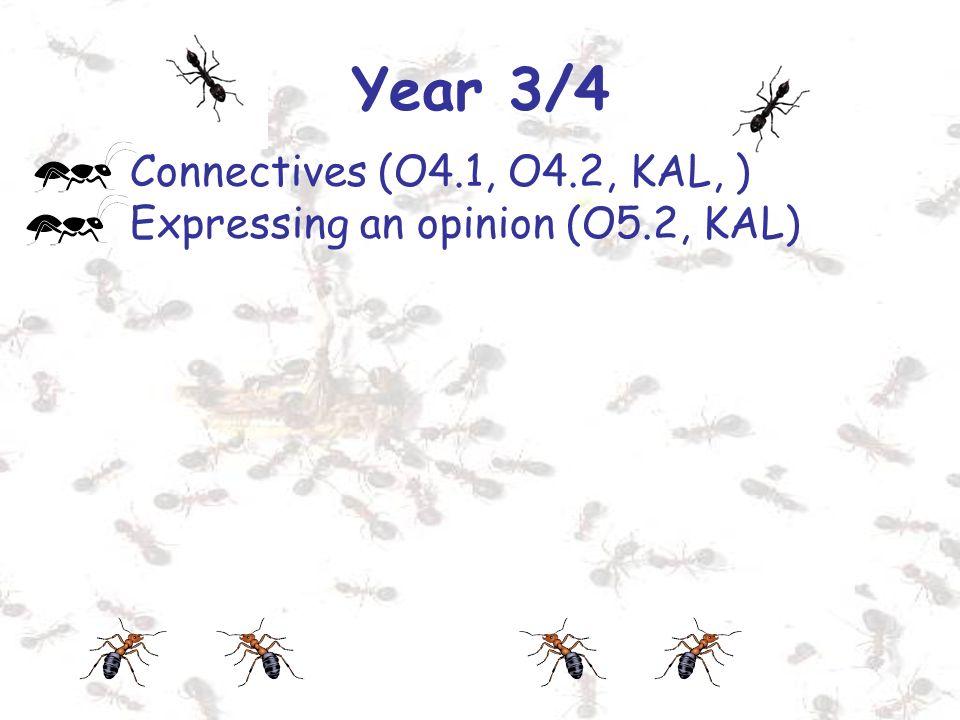 Year 3/4 Connectives (O4.1, O4.2, KAL, )