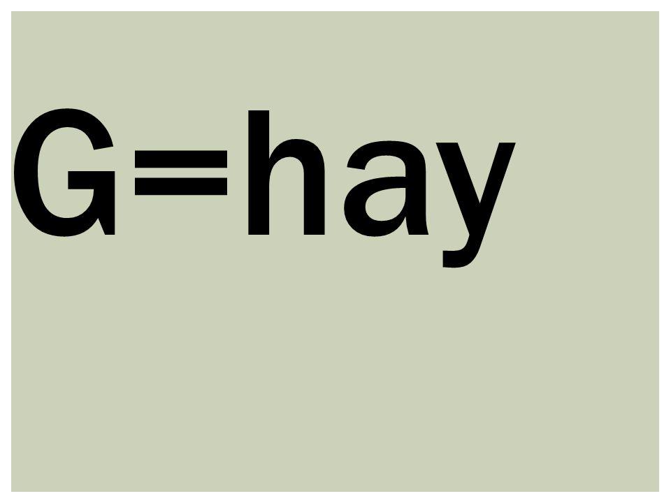 G=hay