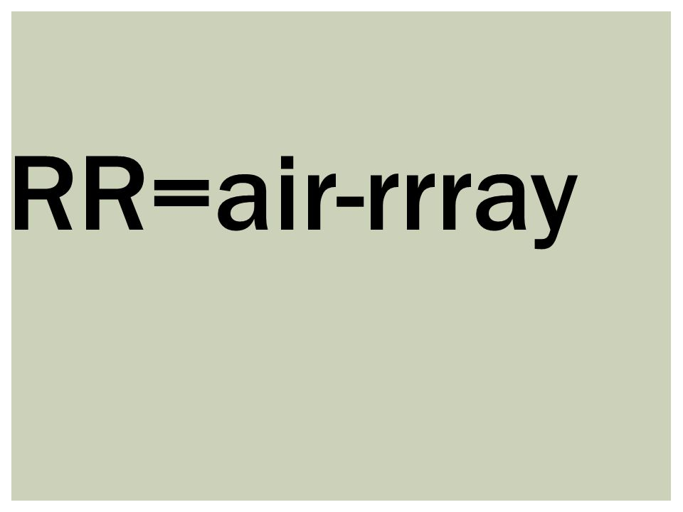 RR=air-rrray