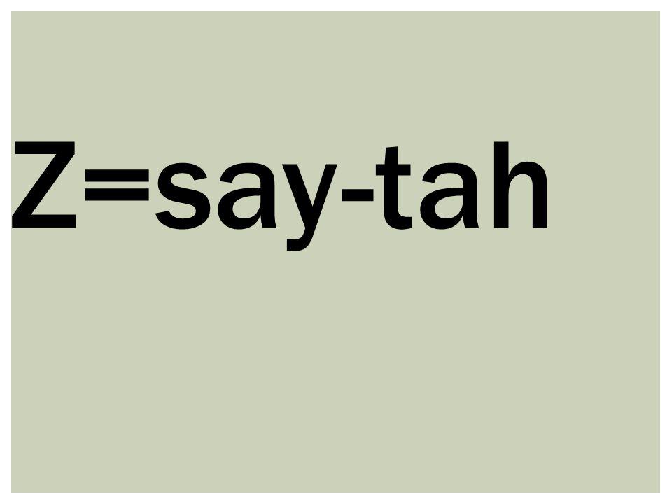 Z=say-tah