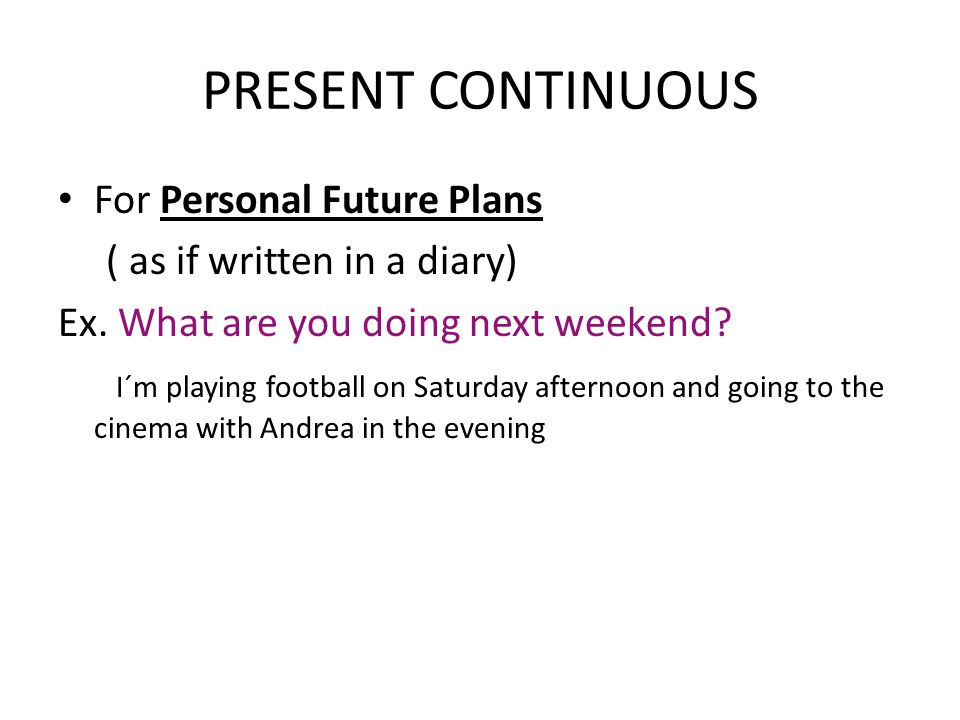 PRESENT CONTINUOUS For Personal Future Plans