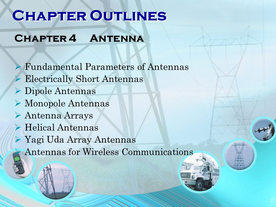 Chapter Outlines Chapter 4 Antenna Fundamental Parameters of Antennas